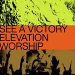 See A Victory, album by Elevation Worship