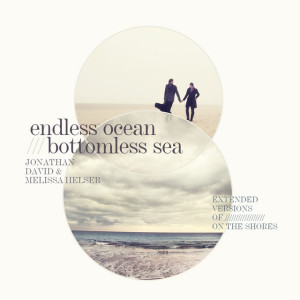 Endless Ocean, Bottomless Sea (Extended Versions)