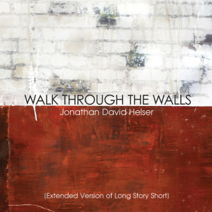 Walk Through the Walls (Extended Versions)