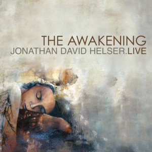 The Awakening, album by Jonathan David Helser, Melissa Helser
