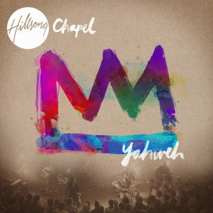 Hillsong Chapel: Yahweh