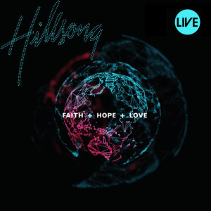 Faith+Hope+Love (Live)