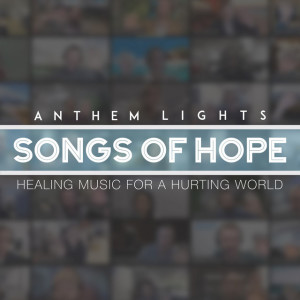 Songs of Hope: Healing Music for a Hurting World