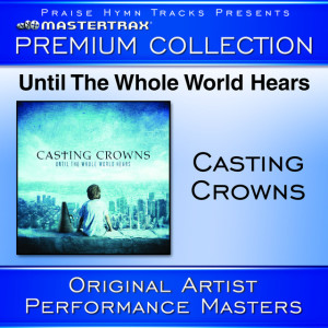 Until The Whole World Hears - Premium Collection
