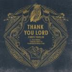 Thank You Lord (featuring Thomas Rhett & Florida Georgia Line), album by Chris Tomlin