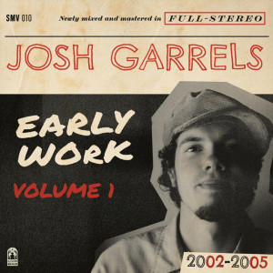 Early Work, Vol. 1 (2002-2005)