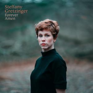 Forever Amen, альбом Steffany Gretzinger