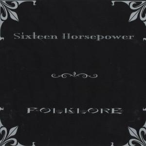 Folklore, альбом 16 Horsepower