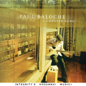 A Greater Song (Live), альбом Paul Baloche