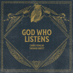 God Who Listens (feat. Thomas Rhett) [Radio Version], альбом Chris Tomlin