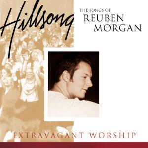 Extravagant Worship: The Songs Of Reuben Morgan (Live)