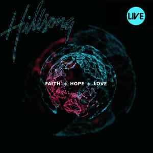 Faith + Hope + Love (Live)