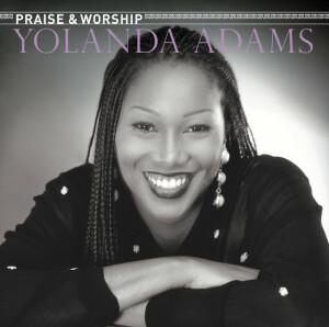 The Praise & Worship Songs of Yolanda Adams
