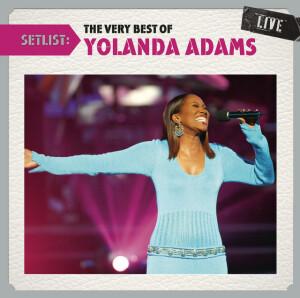Setlist: The Very Best Of Yolanda Adams LIVE