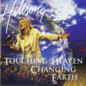 Touching Heaven Changing Earth (Live)