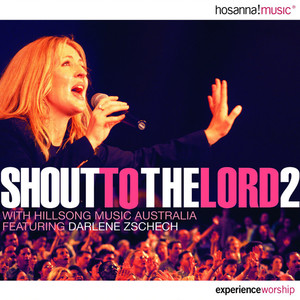 Shout to the Lord 2, album by Hillsong Worship