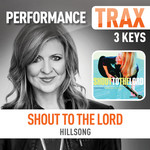 Shout to the Lord (Performance Trax)