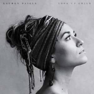 Look Up Child, альбом Lauren Daigle