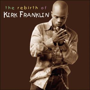 The Rebirth of Kirk Franklin