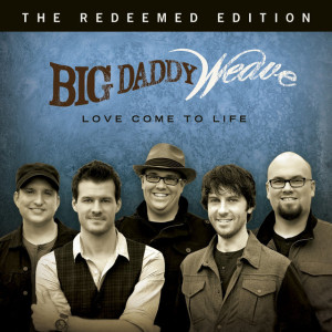 Love Come To Life: The Redeemed Edition