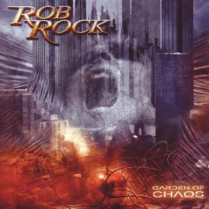 Garden of Chaos, альбом Rob Rock