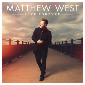 Live Forever, album by Matthew West