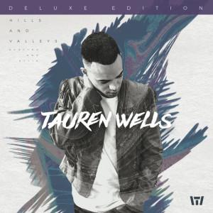 Hills and Valleys (Deluxe Edition), альбом Tauren Wells