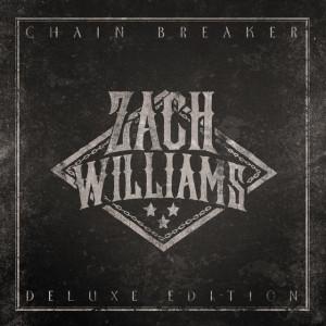 Chain Breaker (Deluxe Edition), альбом Zach Williams