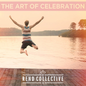 The Art Of Celebration, album by Rend Collective