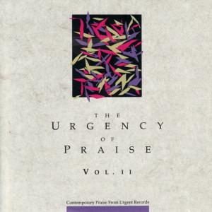 The Urgency of Praise, Vol. 2