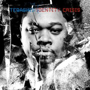 Identity Crisis, альбом Tedashii